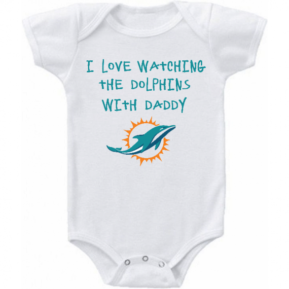 Miami Dolphins Love Watching With Daddy Baby Onesie or Tee Shirt